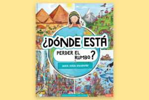 Portada del libro Mi viaje por el mundo. Dibujos de diferentes lugares del mundo y una niña mirando el globo terráqueo.10 libros de viajes para niños. Perder el Rumbo
